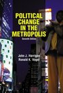 Political Change in the Metropolis Seventh Edition