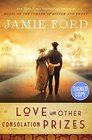 Love and Other Consolation Prizes - Signed / Autographed Copy
