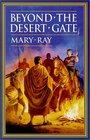 Beyond the Desert Gate (Roman Empire Sequence, Bk 4)