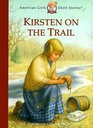 Kirsten on the Trail (American Girls, Bk 7)