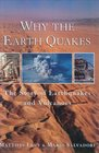 Why the Earth Quakes The Story of Earthquakes and Volcanoes