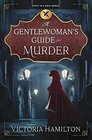 A Gentlewoman's Guide to Murder (Gentlewoman's Guide to Murder, Bk 1)