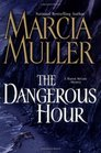 The Dangerous Hour (Sharon McCone, Bk 23)