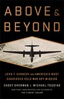 Above and Beyond John F Kennedy and America's Most Dangerous Cold War Spy Mission