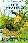 The Impatient Turtle