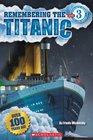 Scholastic Reader Level 3 Remembering the Titanic