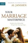 Your Marriage Masterpiece Transform Your Relationship Through God's Amazing Design