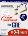 ARCO Teach Yourself the GRE in 24 Hours w/ CDROM