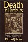 Death in Hamburg Society and Politics in the Cholera Years 1830-1910