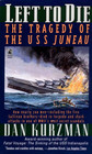 Left to Die: The Tragedy of USS Juneau