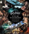 Harry Potter Film Wizardry Updated Edition From the Creative Team Behind the Celebrated Movie Series