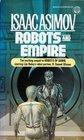 Robots and Empire (R. Daneel Olivaw, Bk 4)