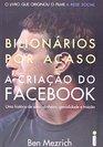 Bilionarios Por Acaso A Criacao do Facebook