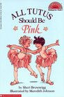 All Tutus Should Be Pink (Hello Reader!,  Level 2)
