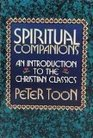 Spiritual Companions An Introduction the the Christian Classics