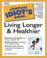 The Complete Idiot's Guide to Living Longer and Healthier