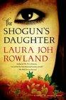 The Shogun's Daughter A Novel of Feudal Japan