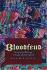 Bloodfeud Murder And Revenge In Anglo-saxon England