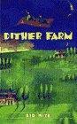 Dither Farm
