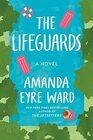 The Lifeguards A Novel