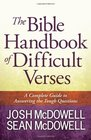 The Bible Handbook of Difficult Verses A Complete Guide to Answering the Tough Questions