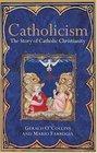 Catholicism The Story of Catholic Christianity