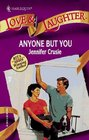 Anyone But You (Harlequin Love & Laughter, No 4)