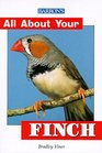 All About Your Finch (All About Your Pets)