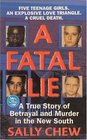 A Fatal Lie : A True Story Of Betrayal And Murder In The New South (St. Martin's True Crime Library)