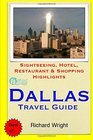 Dallas Travel Guide Sightseeing Hotel Restaurant  Shopping Highlights