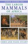 Field Guide to the  Mammals of Africa