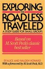 Exploring the Road Less Traveled : A Study Guide for Small Groups