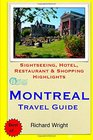 Montreal Travel Guide Sightseeing Hotel Restaurant  Shopping Highlights