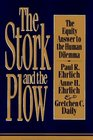 The Stork and the Plow The Equity Answer to the Human Dilemma