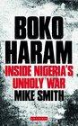 Boko Haram Inside Nigeria's Unholy War
