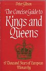 The Concise Guide to Kings and Queens A Thousand Years of European Monarchy