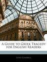 A Guide to Greek Tragedy for English Readers