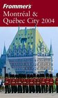 Frommer's Montreal and Quebec City 2004