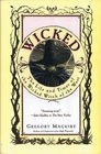 Wicked (Wicked Years, Bk 1)
