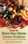 How to Store Your HomeGrown Produce Canning Pickling Jamming and So Much More