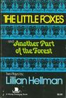 The Little Foxes and Another part of the Forest