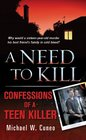 A Need to Kill Confessions of a Teen Murderer