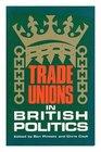 Trade Unions in British Politics
