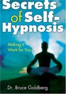 Secrets of SelfHypnosis Making It Work for You