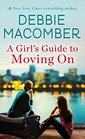 A Girl's Guide to Moving On (New Beginnings, Bk 2)