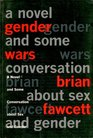 Gender Wars A Novel and Some Conversation about Sex and Gender