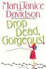 Drop Dead, Gorgeous! (Gorgeous, Bk 2)