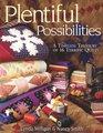 Plentiful Possibilities A Timeless Treasury of 16 Terrific Quilts