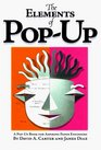 Elements Of Pop Up : A Pop Up Book For Aspiring Paper Engineers