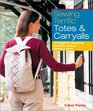 Sewing Terrific Totes  Carryalls 40 Bags for Shopping Working Hiking Biking  More